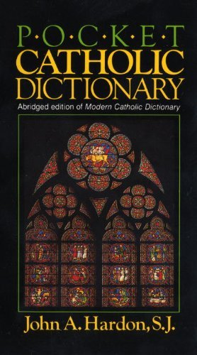 John Hardon Pocket Catholic Dictionary Abridged Edition Of Modern Catholic Dictionary Abridged