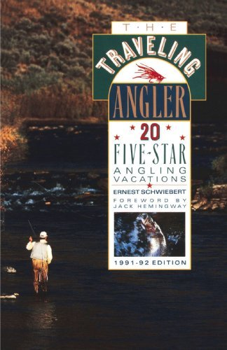 Ernest Schwiebert The Traveling Angler 20 Five Star Angling Vacations