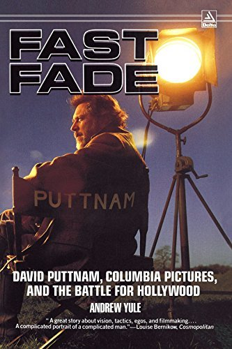 Andrew Yule Fast Fade David Puttnam Columbia Pictures And The Battle
