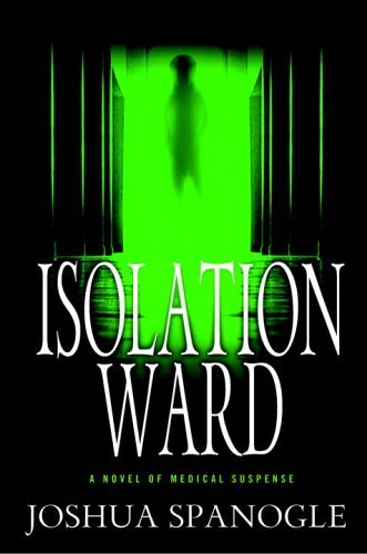 Joshua Spanogle Isolation Ward