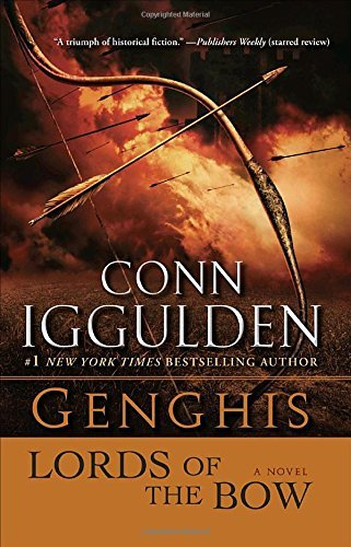 Conn Iggulden Genghis Lords Of The Bow