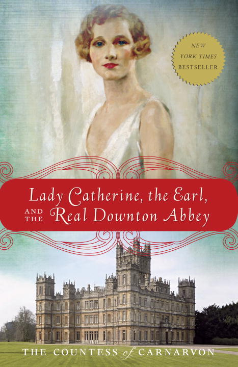 The Countess Of Carnarvon Lady Catherine The Earl And The Real Downton Abb