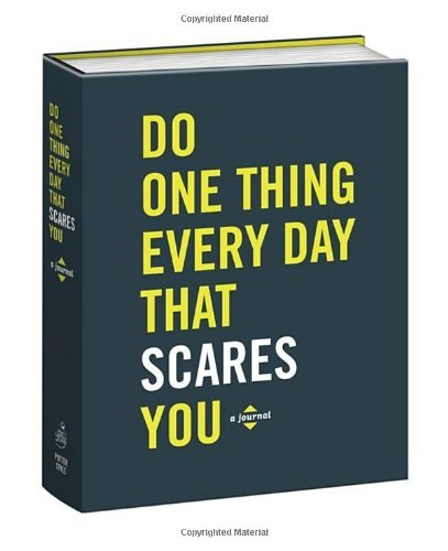 Robie Rogge Do One Thing Every Day That Scares You A Journal Of 365 Acts Of Bravery