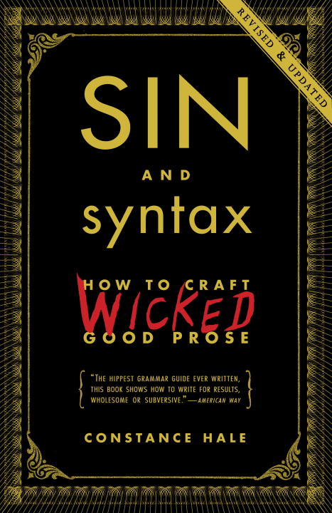 Constance Hale Sin And Syntax How To Craft Wicked Good Prose