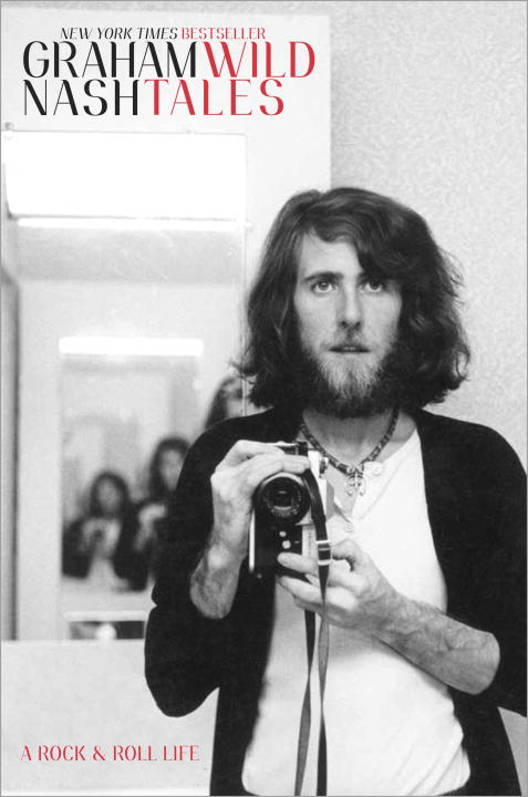 Graham Nash Wild Tales A Rock & Roll Life