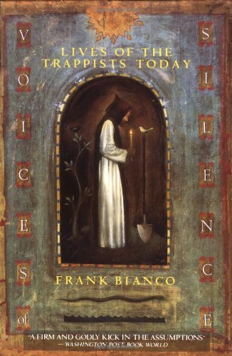 Frank Bianco Voices Of Silence Lives Of The Trappists Today
