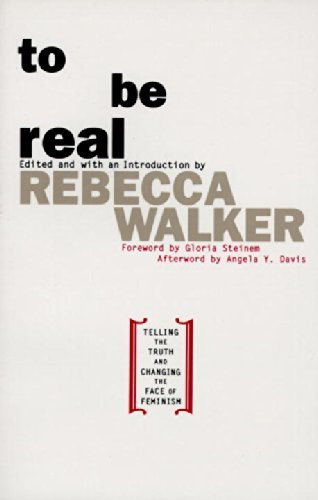Rebecca Edby Walker To Be Real Telling The Truth And Changing The Face Of Femini
