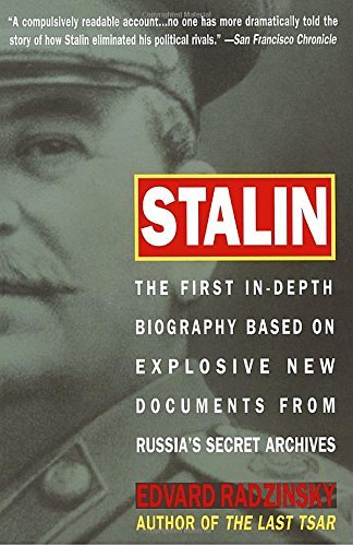 Edvard Radzinsky Stalin The First In Depth Biography Based On Explosive N