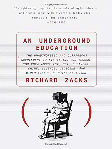 Richard Zacks An Underground Education The Unauthorized And Out