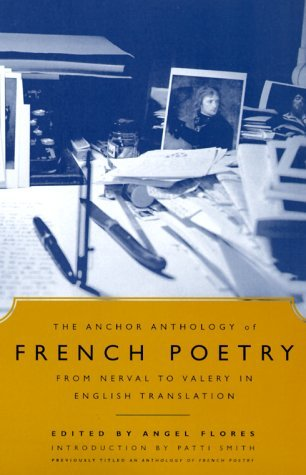 Angel Flores The Anchor Anthology Of French Poetry From Nerval To Valery In English Translation