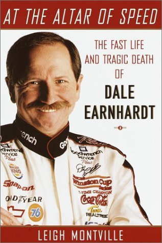 Leigh Montville At The Altar Of Speed The Fast Life & Tragic Death Of Dale Earnhardt