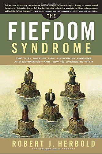 Robert J. Herbold Fiefdom Syndrome The The Turf Battles That Undermine Careers And Compa