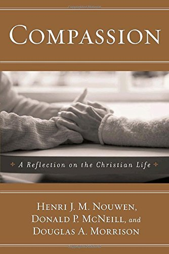 Henri J. M. Nouwen Compassion A Reflection On The Christian Life Revised