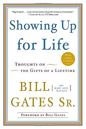 Bill Gates Showing Up For Life Thoughts On The Gifts Of A Lifetime