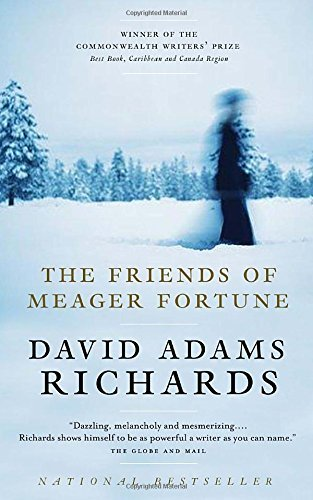 David Adams Richards The Friends Of Meager Fortune