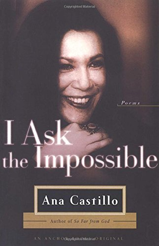 Ana Castillo I Ask The Impossible