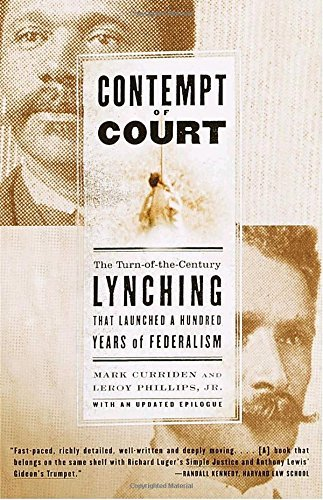 Mark Curriden Contempt Of Court The Turn Of The Century Lynching That Launched 10