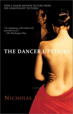 Nicholas Shakespeare The Dancer Upstairs