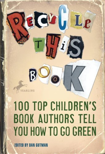 Dan Gutman Recycle This Book 100 Top Children's Book Authors Tell You How To G