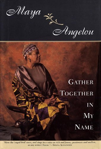 Maya Angelou Gather Together In My Name