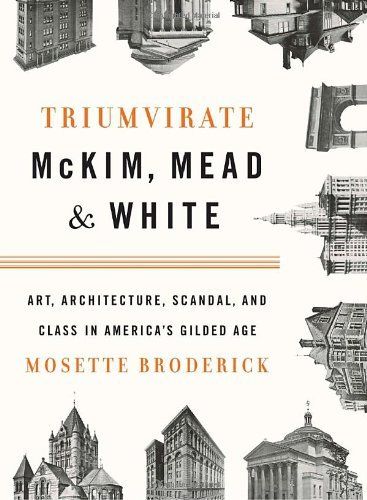 Mosette Broderick Triumvirate Mckim Mead & White Art Architecture Scandal