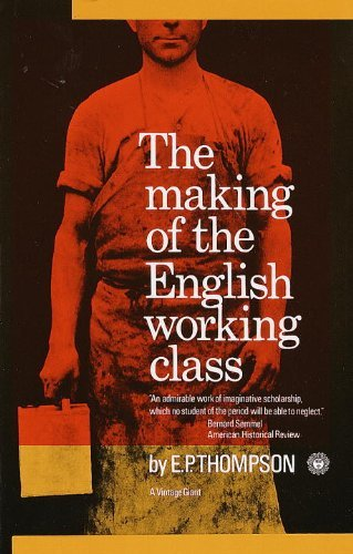 E. P. Thompson Making Of The English Working Class