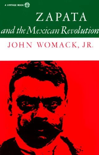 John Womack Zapata And The Mexican Revolution