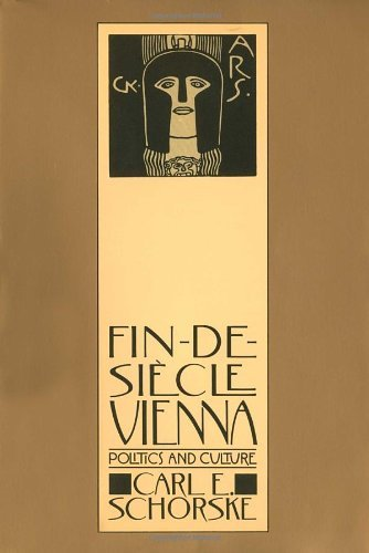Carl E. Schorske Fin De Siecle Vienna Politics And Culture