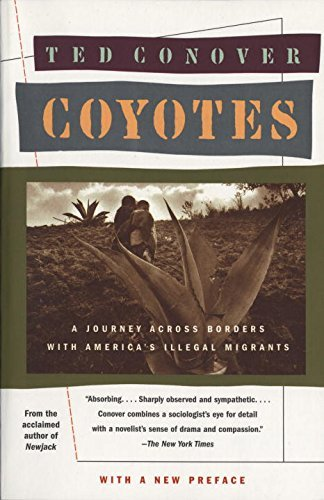 Ted Conover Coyotes A Journey Across Borders With America's Mexican M