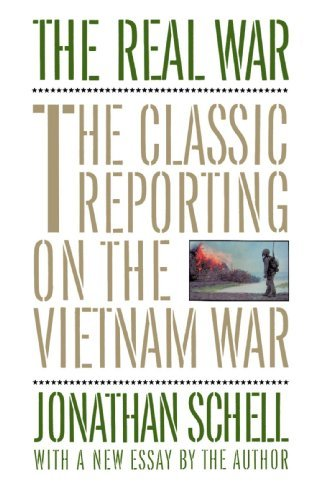 Jonathan Schell The Real War The Classic Reporting On The Vietnam War