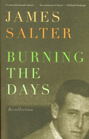 James Salter Burning The Days Recollection