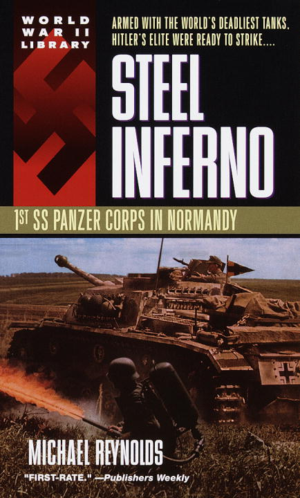 Michael Reynolds Steel Inferno 1st Ss Panzer Corps In Normandy