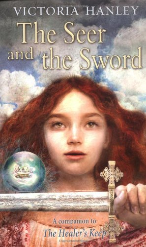 Victoria Hanley Seer And The Sword The