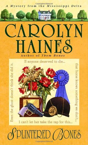 Carolyn Haines Splintered Bones
