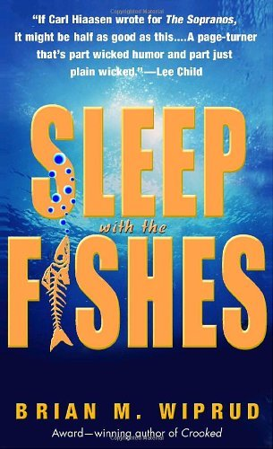 Brian M. Wiprud Sleep With The Fishes
