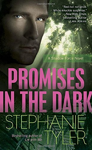 Stephanie Tyler Promises In The Dark A Shadow Force Novel