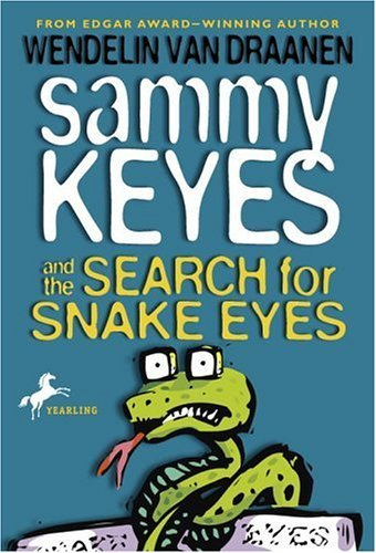 Wendelin Van Draanen Sammy Keyes And The Search For Snake Eyes