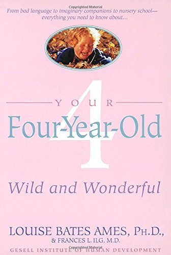 Louise Bates Ames Your Four Year Old Wild And Wonderful