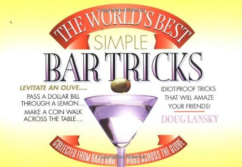 Doug Lanksy The World's Best Simple Bar Tricks