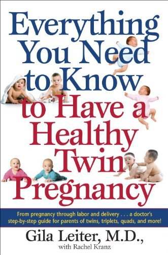 Gila Leiter Everything You Need To Know To Have A Healthy Twin From Pregnancy Through Labor And Delivery . . . A