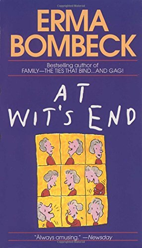 Erma Bombeck At Wit's End