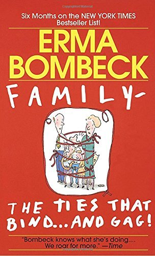 Erma Bombeck Family The Ties That Bind . . . And Gag!