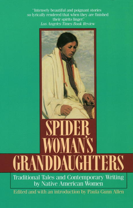 Paula Gunn Allen Spider Woman's Granddaughters Traditional Tales And Contemporary Writing By Nat