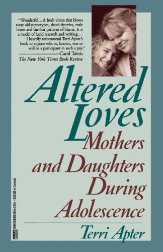 Terri Apter Altered Loves Mothers And Daughters During Adolescence