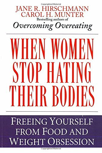 Jane R. Hirschmann When Women Stop Hating Their Bodies Freeing Yourself From Food And Weight Obsession