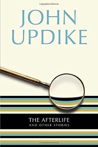 John Updike The Afterlife And Other Stories