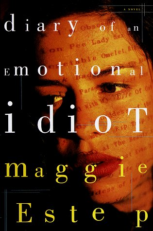 Maggie Estep Diary Of An Emotional Idiot