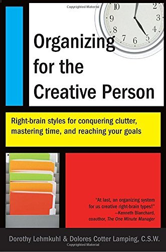 Dorothy Lehmkuhl Organizing For The Creative Person Right Brain Styles For Conquering Clutter Master