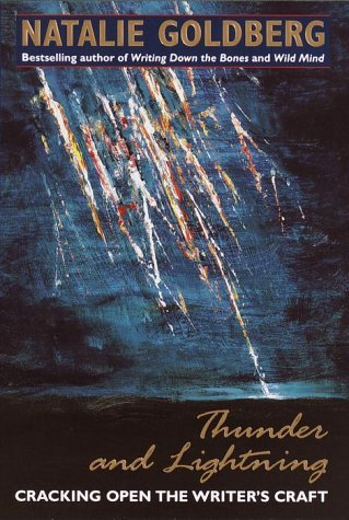 Natalie Goldberg Thunder And Lightning Cracking Open The Writer's