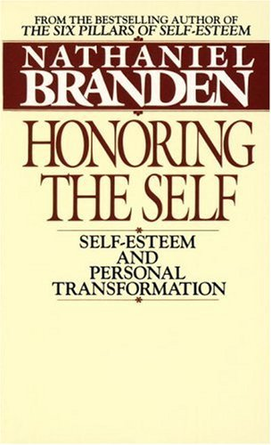 Nathaniel Branden Honoring The Self The Pyschology Of Confidence And Respect